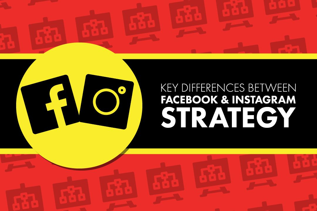 Key Differences Between Facebook and Instagram Strategy